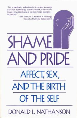 Shame and Pride by Donald L. Nathanson