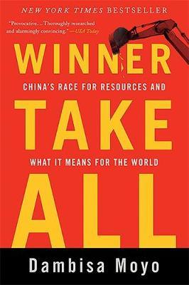 Winner Take All by Dambisa Moyo
