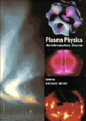 Plasma Physics: An Introductory Course by R. O. Dendy