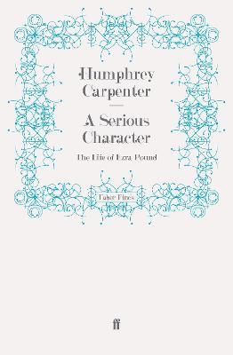 A Serious Character by Humphrey Carpenter