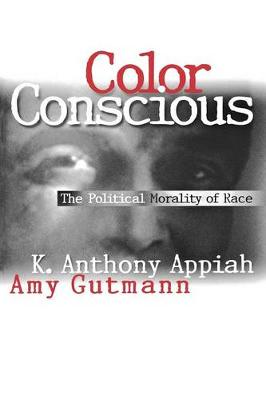 Color Conscious by Kwame Anthony Appiah