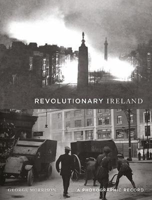 Revolutionary Ireland by George Morrison