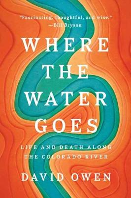 Where The Water Goes by David Owen