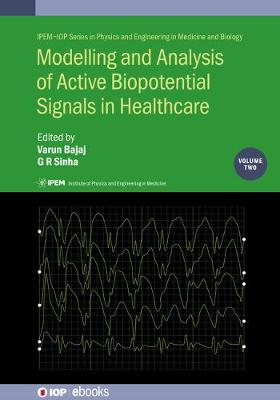 Modelling and Analysis of Active Biopotential Signals in Healthcare, Volume 2 by Varun Bajaj