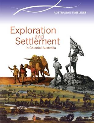 Exploration and Settlement in Colonial Australia by Joel Weston