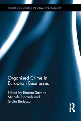 Organised Crime in European Businesses by Ernesto U. Savona
