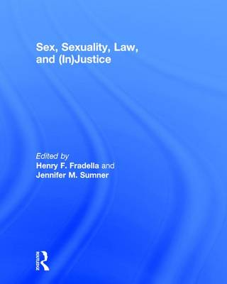 Sex, Sexuality, Law, and (In)justice by Henry  F. Fradella