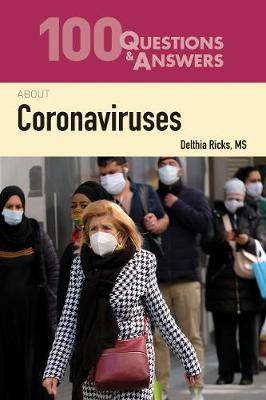 100 Questions & Answers About Coronaviruses by Delthia Ricks