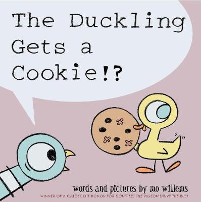 The Duckling Gets a Cookie!? by Mo Willems