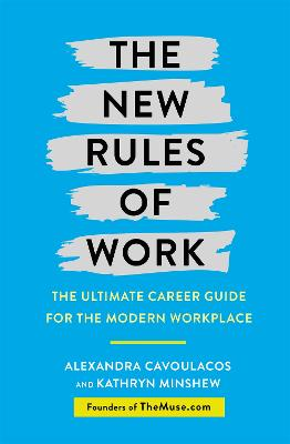 The New Rules of Work: The ultimate career guide for the modern workplace book