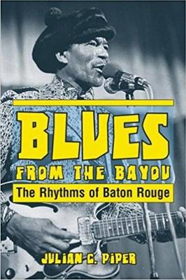 Blues from the Bayou by Julian Piper