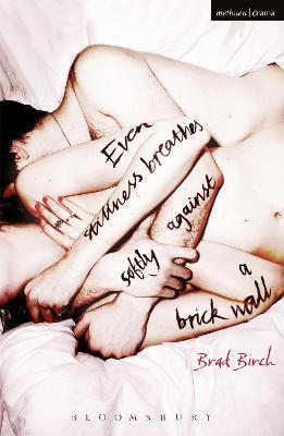 Even Stillness Breathes Softly Against a Brick Wall by Brad Birch