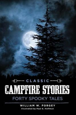 Classic Campfire Stories by William W. Forgey