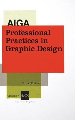 AIGA Professional Practices in Graphic Design by Tad Crawford