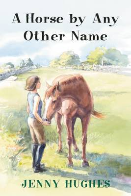 A Horse by Any Other Name by Jenny Hughes