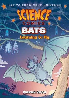 Science Comics: Bats by Falynn Christine Koch