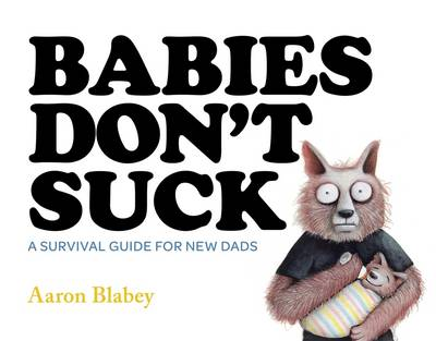 Babies Don't Suck by Aaron Blabey