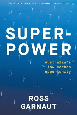 Superpower: Australia's Low-Carbon Opportunity book