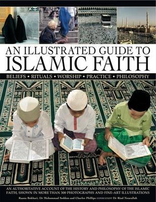 Illustrated Guide to Islamic Faith by Raana Bokhari