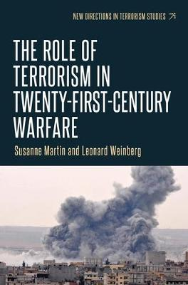 Role of Terrorism in Twenty-First-Century Warfare by Leonard B. Weinberg