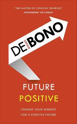 Future Positive by Edward De Bono