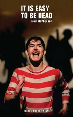 It Is Easy To Be Dead by Neil McPherson