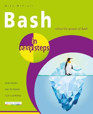 Bash in easy steps by Mike McGrath