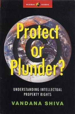 Protect or Plunder? by Vandana Shiva