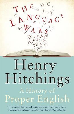 The Language Wars by Henry Hitchings