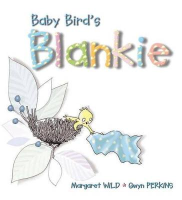 Baby Bird's Blankie by Margaret Wild