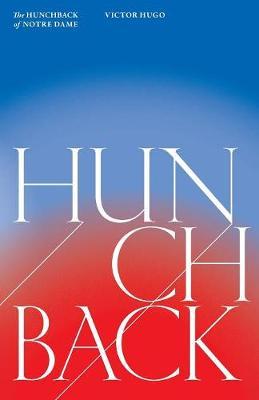 The Hunchback of Notre-Dame (Notre-Dame de Paris) by Victor Hugo
