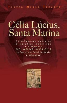 Celia Lucius, Santa Marina by Flavio Mussa Tavares