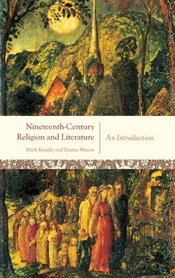 Nineteenth-Century Religion and Literature by Mark Knight