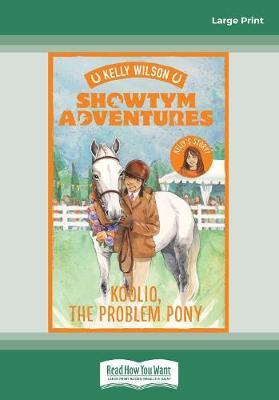 Showtym Adventures 5: Koolio the Problem Pony by Kelly Wilson