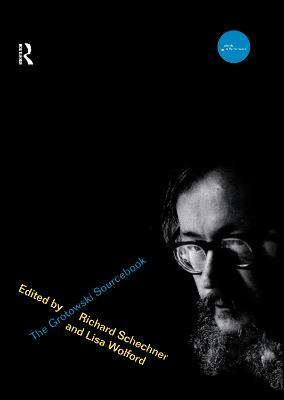 The Grotowski Sourcebook by RICHARD SCHECHNER