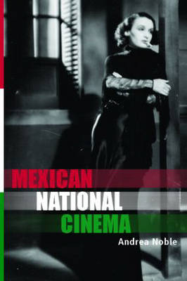 Mexican National Cinema by Andrea Noble