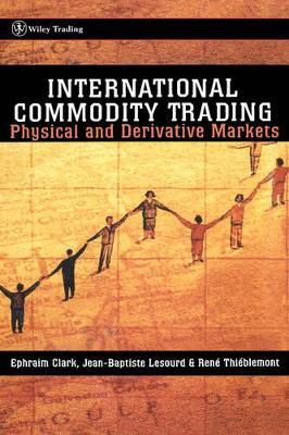 International Commodity Trading by Ephraim A. Clark