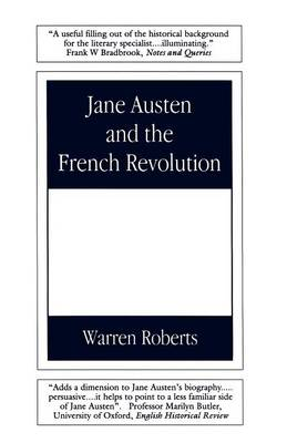 Jane Austen and the French Revolution by Warren Roberts