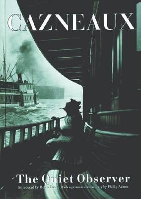 Cazneaux: The Quiet Observer by Harold Cazneaux