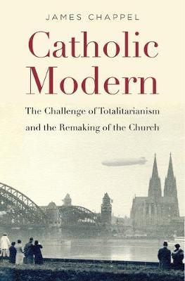 Catholic Modern by James Chappel