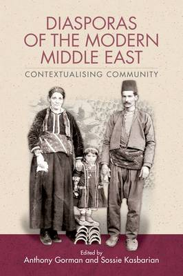 Diasporas of the Modern Middle East by Anthony Gorman