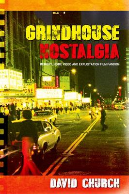 Grindhouse Nostalgia by David Church