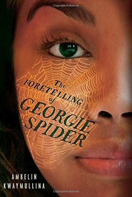Foretelling of Georgie Spider by Ambelin Kwaymullina