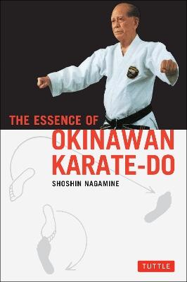 The Essence of Okinawan Karate-Do by Shoshin Nagamine