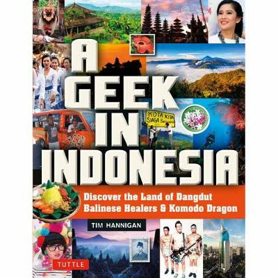 Geek in Indonesia by Tim Hannigan