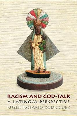 Racism and God-Talk by Ruben Rosario Rodriguez
