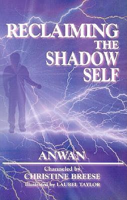 Reclaiming Shadow Self by Anwan
