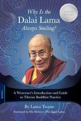 Why Is the Dalai Lama Always Smiling? by Lama Tsomo