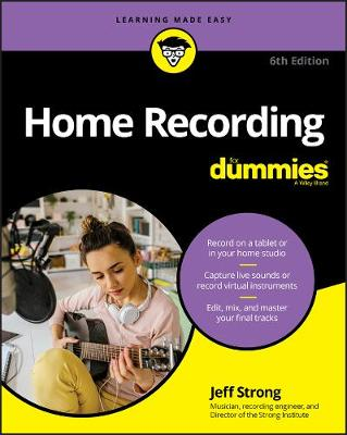 Home Recording For Dummies by Jeff Strong