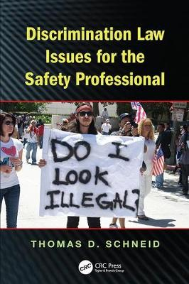 Discrimination Law Issues for the Safety Professional by Thomas D. Schneid